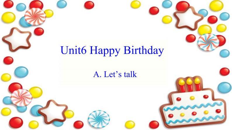Unit6《Happy birthday》partA PPT課件01