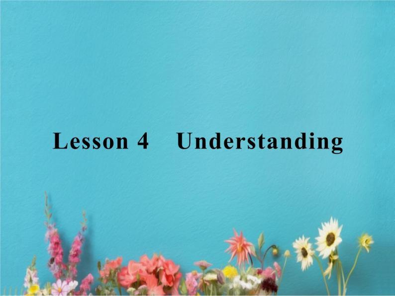 高中英语北师大版必修五课件:Unit 15 Learning Lesson 4 Understanding01
