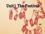 Unit 3 Celebration Lesson 1 The Festival 课件