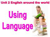 unit 2 English around the world Using language 课件